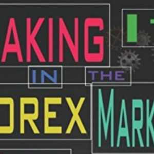 Making It in the Forex